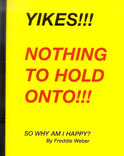 Yikkes!! I Have Nothing to Hold On To - New Book